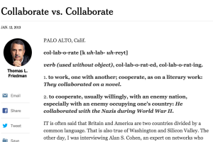 http://www.nytimes.com/2013/01/13/opinion/sunday/friedman-collaborate-vs-collaborate.html?_r=1